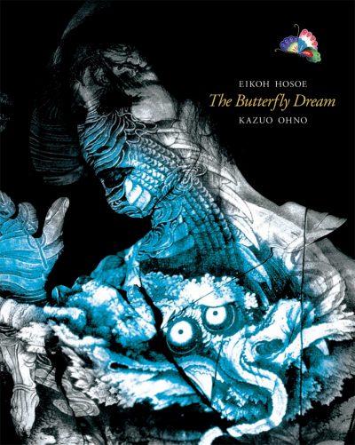 胡蝶の夢 舞踏家・大野一雄 細江英公人間写真集 The Butterfly Dream Eikoh Hosoe