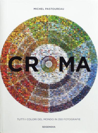CROMA(クロマ)色の世界 ― 350のフォトグラフィー