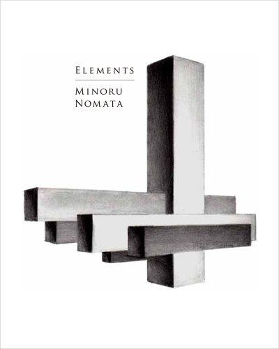 Elements あちら、こちら、かけら 野又 穫 Elements Minoru Nomata