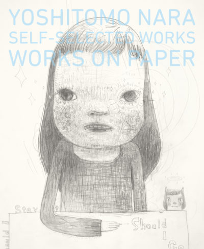 奈良美智<br />Yoshitomo Nara:Self-selected Works―Works on Paper