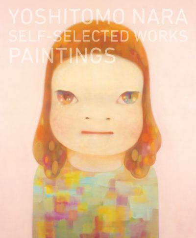 奈良美智<br />Yoshitomo Nara:Self-selected Works―Paintings